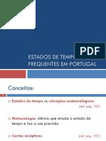 5 Estados de Tempos Mais Frequentes Em Portugal