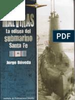 Malvinas La Odisea Del Submarino Santa Fe - Boveda Jorge