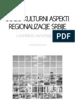 SOCIO-KULTURNI ASPEKTI REGIONALIZACIJE SRBIJE u kontekstu evrointegracija - zbornik tekstova -