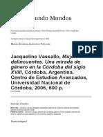 Jacqueline Vassallo, Mujeres Delincuentes. Una Mirada de Género en La Córdoba Del Siglo XVIII, Córdoba, Argentina, Centro de Estudios Avanzados, Universidad Nacional de Córdoba, 2006, 600 p.