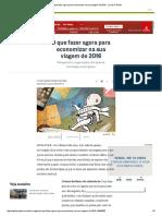 O Que Fazer Agora Para Economizar Na Sua Viagem de 2016 - Jornal O Globo