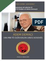 Simpozium në nderim të 80-vjetorit të lindjes së Adem Demaçit - ADEM DEMAÇI URA MBI TË CILËN KALON LIRIA E KOSOVËS