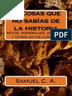 25 Cosas Que No Sabías de La Historia - Samuel C. a.
