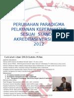 Perubahan Paradigma Pelayanan Keperawatan Sesuai Standar Akreditasi Versi Baru 2012