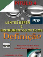 Óptica Geométrica (8) – Lentes Esféricas & Instrumentos Ópticos