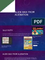 Alien Wax
