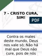 7 – Cristo Cura, Sim!