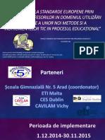 Proiect Erasmus- Educație La Standarde Europene