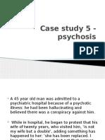 Case Study 5 -8 - Psychosis
