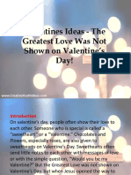 Valentines Ideas - The Greatest Love Was Not Shown on Valentine's Day!