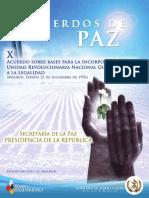 Acuerdo 10 - ACUERDO SOBRE BASES PARA LA INCORPORACIÓN DE LA UNIDAD REVOLUCIONARIA NACIONAL GUATEMALTECA A LA LEGALIDAD