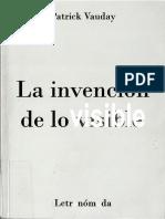 Patrick Vauday La Invencion de Lo Visible