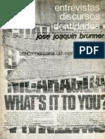 Entrevistas, discursos, identidades. José Joaquín Brunner. FLACSO. Santiago de Chile. 1984.
