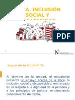 Sesión 3 - Ética , Inclusión Social y Discapacidad.-2015-2