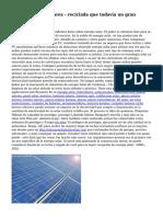 Utiliza paneles solares - reciclada que todav?a un gran trabajan