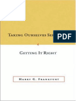 (Tanner Lectures in Moral Philosophy) Harry G. Frankfurt, Debra Satz, Christine Korsgaard, Michael Bratman, Meir Dan-Cohen-Taking Ourselves Seriously & Getting It Right-Stanford University Press (2006