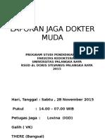 Laporan Jaga (Sabtu 28 Nov 2015)