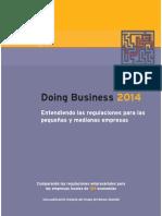 Doing Business 2014 es la decimoprimera edición de la serie de reportes anuales que analizan las regulaciones que impulsan la actividad empresarial y aquellas que la constriñen. Doing Business presenta indicadores cuantitativos sobre las regulaciones empresariales y la protección de los derechos de propiedad que pueden ser comparados entre las 189 economías —desde Afganistán hasta Zimbabwe— y a través del tiempo.