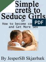 3 Simple Secrets to Seduce Girls