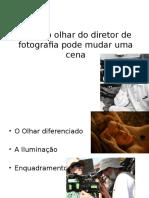 Como o Olhar Do Diretor de Fotografia Pode