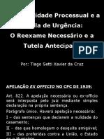 Reexame Necessário e Tutela Antecipada (Prof. Tiago Setti).ppt