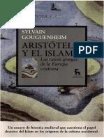 Sylvain Gouguenheim - Aristóteles y El Islam - Las Raíces Griegas de La Europa Cristiana