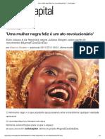 'Uma mulher negra feliz é um ato revolucionário' — CartaCapital