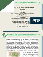 Exposicion Fracturamineto Con Acidos.pptx [Reparado]