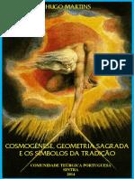Cosmogéne, Geometria Sagrada e Os Símbolos da Tradição (2014) - Hugo Martins