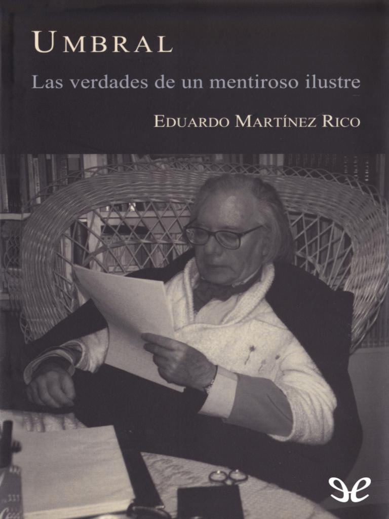 Martinez Rico, Eduardo - Umbral. Las Verdades de Un Mentiroso ...