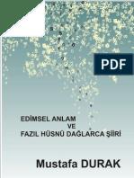 Edimsel Anlam ve Fazıl Hüsnü Dağlarca Şiiri         Imelocutionary act and poetry of a turkish poet Fazıl Hüsnü Dağlarca