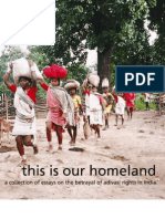 This is our Homeland - A Collection of Essays on the Betrayal of Adivasi Rights in India