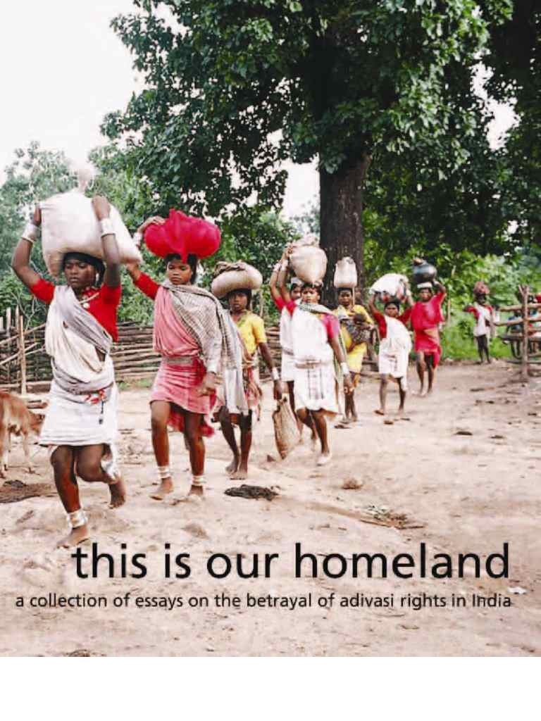 this is our homeland a collection of essays on the betrayal of this is our homeland a collection of essays on the betrayal of adivasi rights in caste indigenous peoples