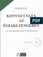 Földi Pál - Konvoj Csata Az Északi-tengeren- Harc a Maláj-tengeren - A II. Világháború Híres Tengeri Csatái