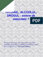 Tutunul, Alcoolul, Drogul - Semne