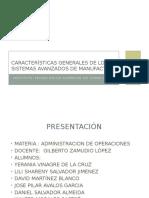 Características Generales de Los Sistemas Avanzados de Manufactura