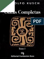 Kusch, Rodolfo - Obras Completas Tomo I