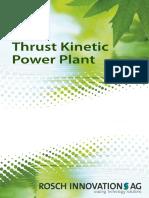 Rosch Thrust Kinetic Power Plant