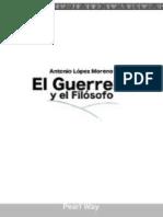 El Guerrero y El Filosofo (Primera edición, 2012) - Antonio López Moreno