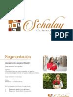 Schalay, Trabajo de Marketing