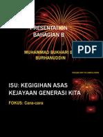 KEGIGIHAN ASAS KEJAYAAN GENERASI KITA Muhammad Bukhari Burhanuddin