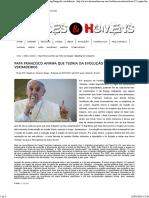 Papa Francisco e a Teoria Da Evolução e Big Bang