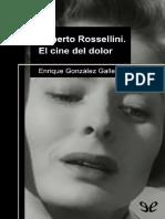 González Gallego, Enrique - Roberto Rossellini. El Cine Del Dolor