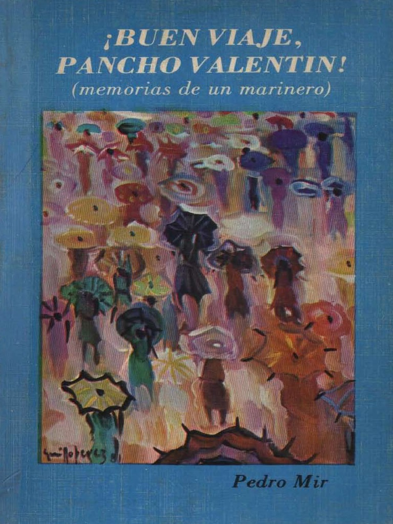 Pedro Mir - Buen Viaje Pancho Valentin! (Memorias de Un Marinero)