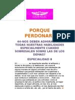 44-NOS DEBEN ADMIRAR POR TODAS NUESTRAS HABILIDADES ESPECIALMENTE CUANDO SOBRESALEN SOBRE LAS DE LOS DEMAS?