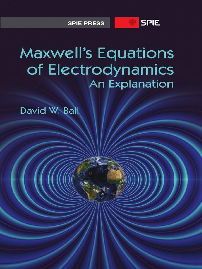Maxwell U0026 39 S Equations Of Electrodynamics An Explanation
