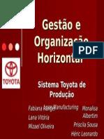 Toyotismo - Gestão e Organização Horizontal