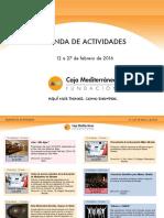 Agenda de Actividades Destacadas del 12 a 27 de Febrero de 2016. Fundación Caja Mediterráneo