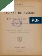 Páginas de Sangre de La Revolución de 1891. Asesinato Del Ministro de Rel. Ext. D.M.M. Aldunate y de Los Comandantes Villota y Garín. (1894)