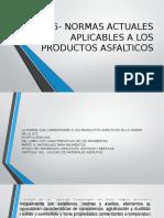 2.5 Normas Actuales Aplicables a Los Productos Asfalticos